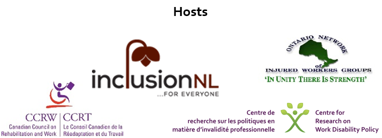 Hosts of the DWC Conference 2019 are CCRW (Canadian Council on Rehabilitation and Work), InclusionNL, CRWDP (Centre for Research on Work Disability Policy), Ontario Network of Injured Workers Groups