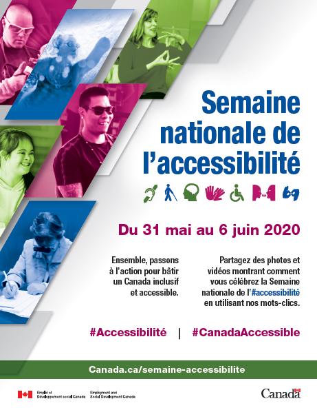 Semaine nationale de l'accessibilité. Du 31 mai au 6 juin 2020. Ensemble, passons  à l'action pour bâtir un Canada inclusif et accessible. #Accessibilité #CanadaAccessible. https://www.canada.ca/fr/emploi-developpement-social/campagne/semaine-nationale-accessibilite.html